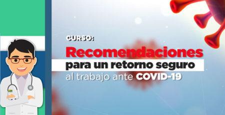 Curso Recomendaciones para un retorno saludable al trabajo ante COVID-19